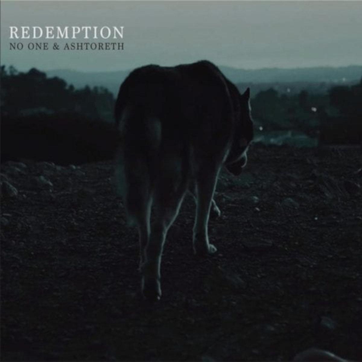 Redemption by Ashtoreth + No One